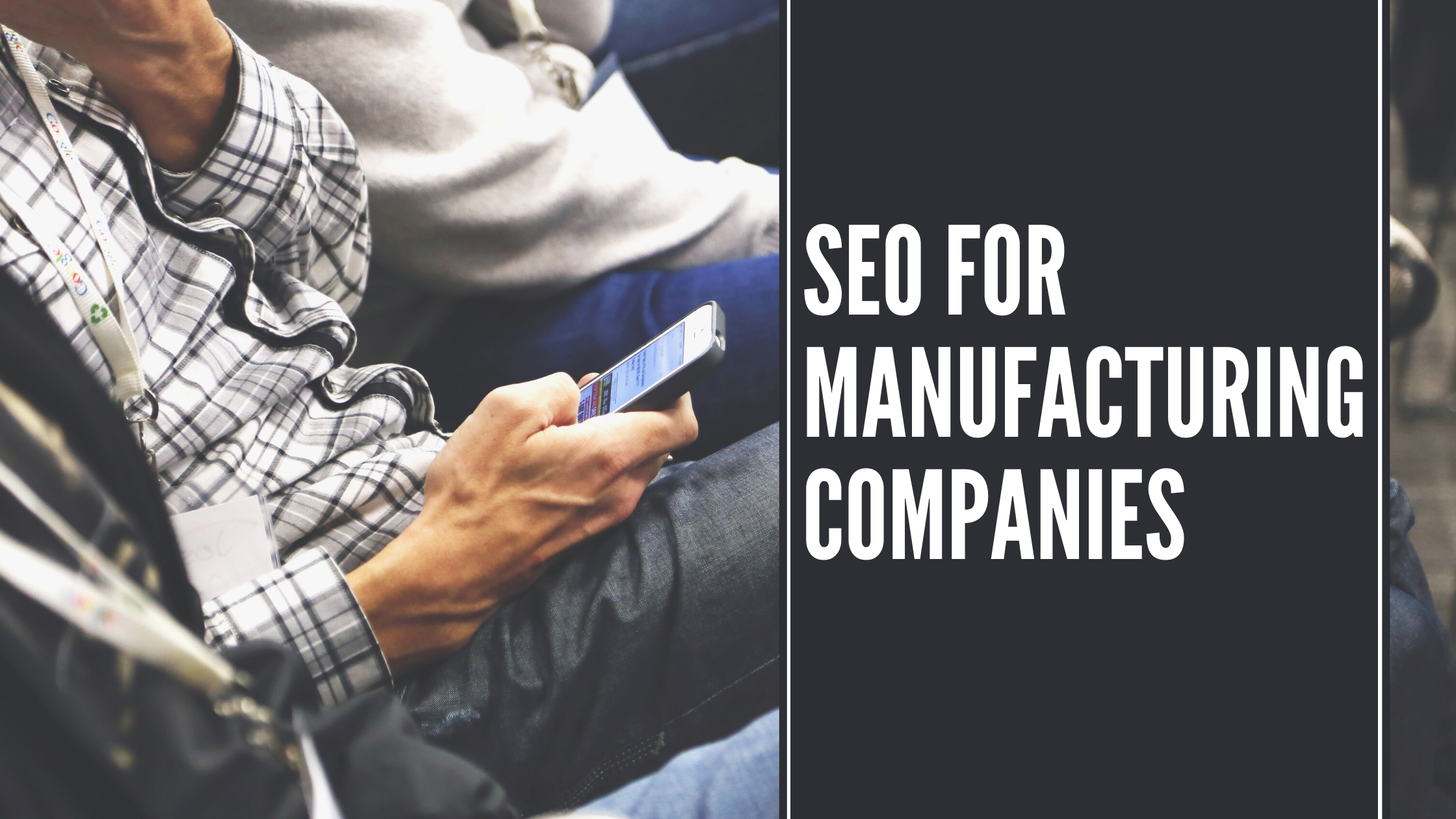 SEO for Manufacturing Companies is a Strategic Issue