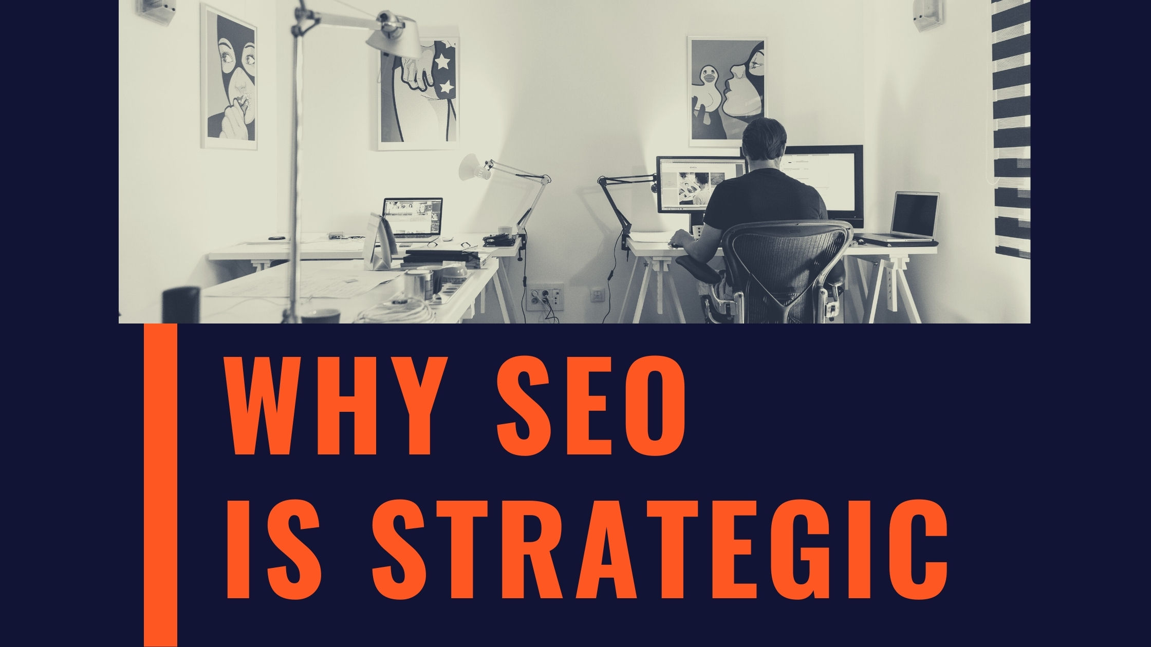 Why SEO is strategic